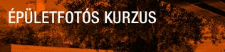 ÉPÜLETFOTÓS KURZUS